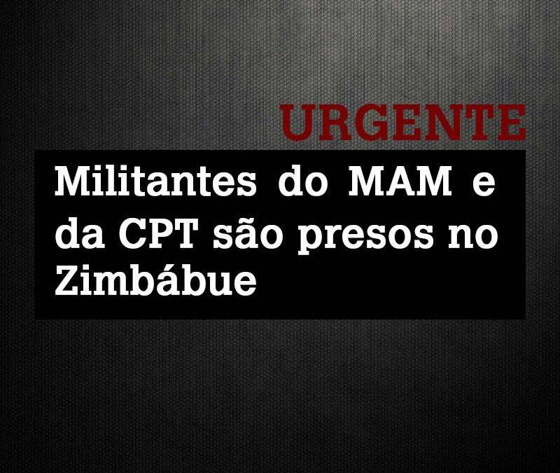 Militantes do MAM e da CPT são presos durante intercâmbio no Zimbábue