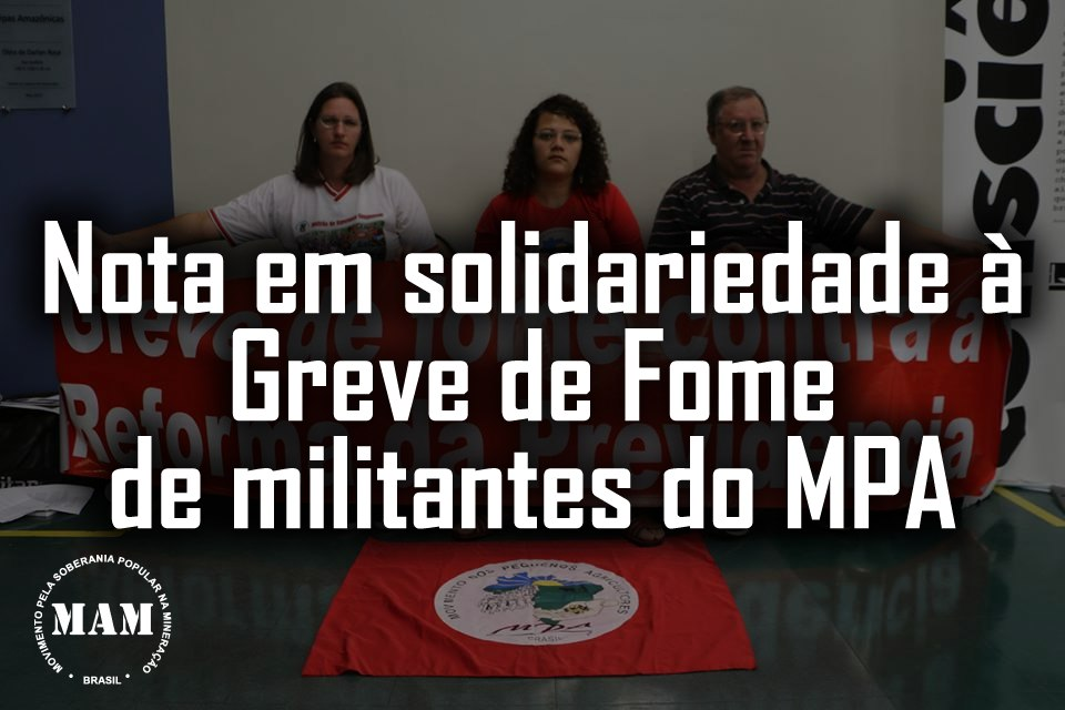 Nota em solidariedade à Greve de Fome de militantes do MPA