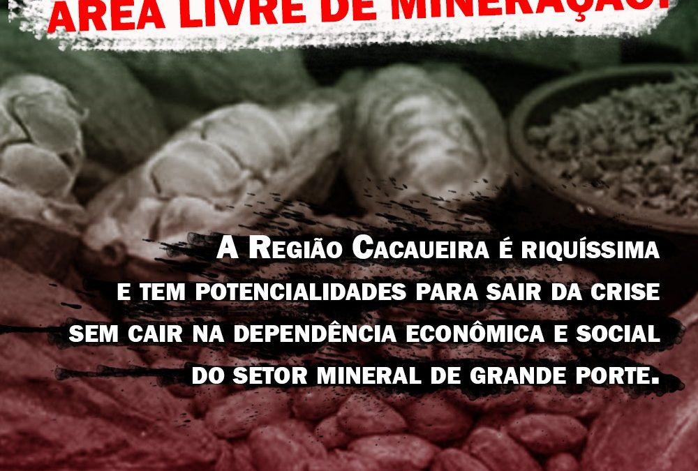 Região Cacaueira; área livre de mineração!